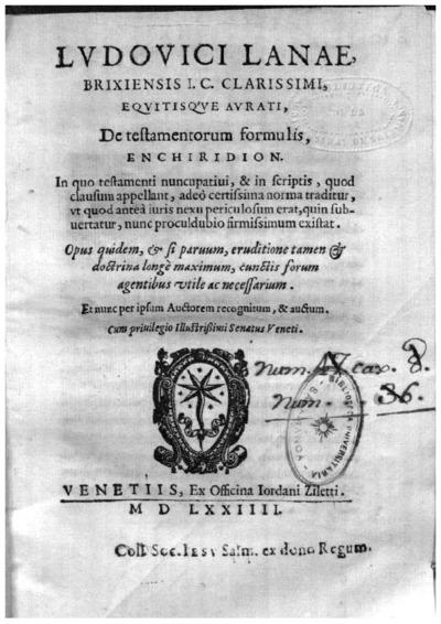Ludouici Lanae Brixiensis I.C. ...De testamentorum formulis, enchiridion