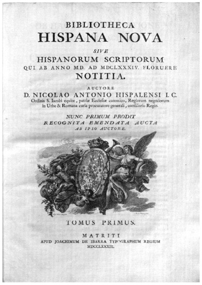 Bibliotheca Hispana Nova sive Hispanorum scriptorum qui ab anno MD. ad MDCLXXXIV. floruere notitia