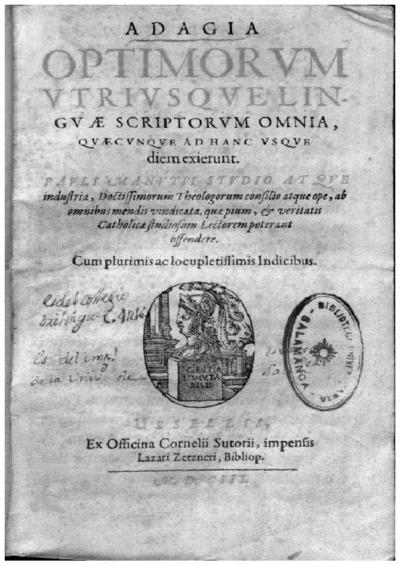 Adagia optimorum vtriusque linguae scriptorum omnia, quaecunque ad hanc vsque diem exierunt