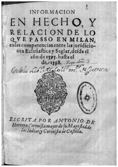 Informacion en hecho, y relacion de lo que passo en Milan, en las competencias entre las jurisdiciones eclesiastica y seglar, desde el año de 1595 hasta el de 1598