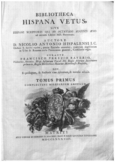 Bibliotheca Hispana Vetus sive Hispani scriptores qui ab Octaviani Augusti aevo ad annum Christi MD. floruerunt