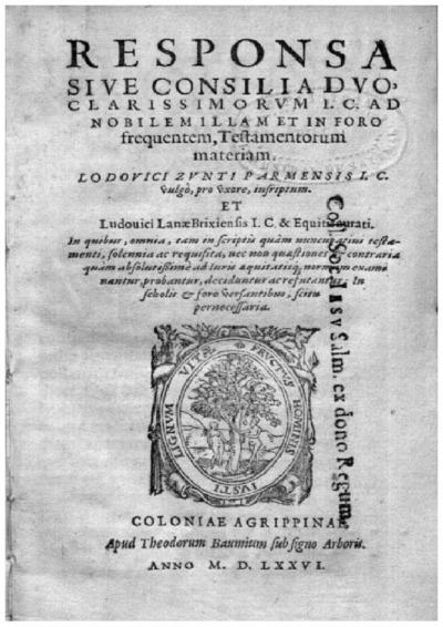 Responsa siue Consilia duo, clarissimorum I.C. ad nobilem illam et in foro frequentem, testamentorum materiam Lodouici Zunti Parmensis I.C. vulgò, pro vxore, inscriptum, et Ludouici Lanae Brixiensis ..., in quibus, omnia,...