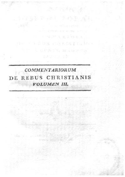 Iosephi Zolae Brix S. th. d. h. e. p in Academ. Ticin. Imper. Coll. Germ. et Hung. rect. Commentariorum de rebus Christianis ante Const. Magnum liber I [-II] ...