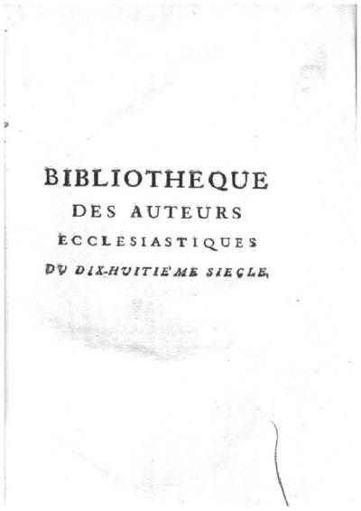 Bibliotheque des auteurs ecclesiastiques du dix-huitième siecle, pour servir de continuation à celle de M. Du-Pin