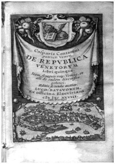 Casparis Contareni patricii Veneti De republica Venetorum libri quinque; Veneti Dominii chorographica descriptio /|ré Casparis Contareni patricii Veneti De republica Venetorum libri V.