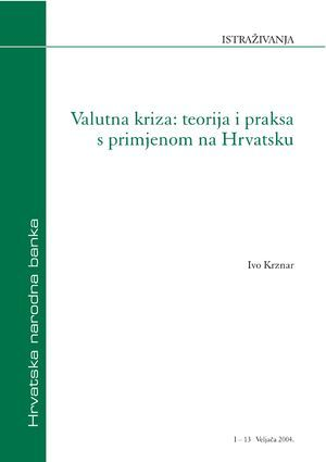 Valutna Kriza Teorija I Praksa S Primjenom Na Hrvatsku