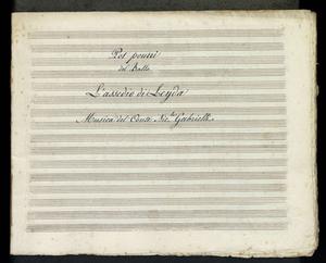 Pot-pourri | del Ballo | L'assedio di Leyda | Musica del Conte Nic.la Gabrielli; 'titolo uniforme:' Assedio di Leyda;