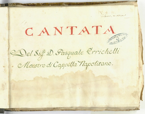 Cantata/Del Sig.r D.Pasquale Errichelli/Maestro di Cappella Napolitano [MANOSCRITTO]