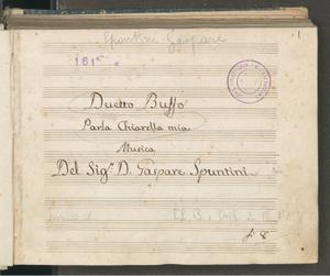 Duetto Buffo | Parla Chiarella mia | Musica | Del Sig.r D. Gaspare Spuntini