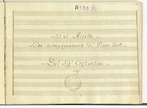 Sei Ariette / Con accompagnamento di Piano-Forte / Del Sig.r Crescentini [MANOSCRITTO]