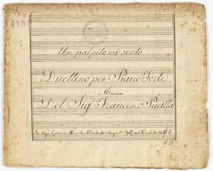 Un palpito mi sento / Duettino per PianoForte / Musica / Del Sig. Francesco Pucitta [MANOSCRITTO]