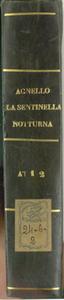 Sentinella Notturna / Con / Pulcinella recluta per disperazione / Musica / Del Sig. M.o D. Salvatore Agnello [MANOSCRITTO]