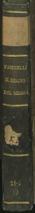 Il Regno del Messia | Dominus Regnavit | Salmo XCVI tradotto da Sav.o Mattei | musica | Del Sigr. Giuseppe Farinelli | Allievo del R. Conservat.o della Pieta' de' Torchini | 1795. - partitura. - 1795. - 1 partitura...