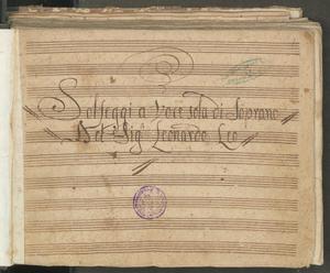 Solfeggi a Voce sola di Soprano   del Sig.r Leonardo Leo