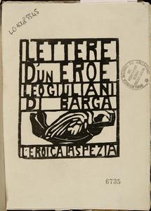Lettere d'un eroe. Leo Giuliani di Barga. L'Eroica La Spezia
