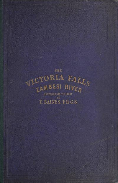 The Victoria Falls, Zambesi River : sketched on the spot (during the journey of J. Chapman & T. Baines) /