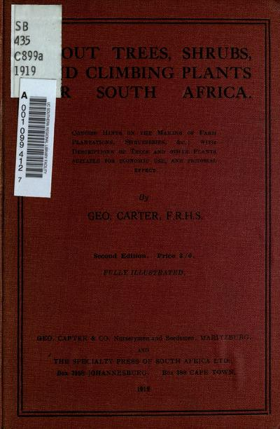 About trees, shrubs, and climbing plants for South Africa; concise hints on the making of farm plantations, shrubberies ...