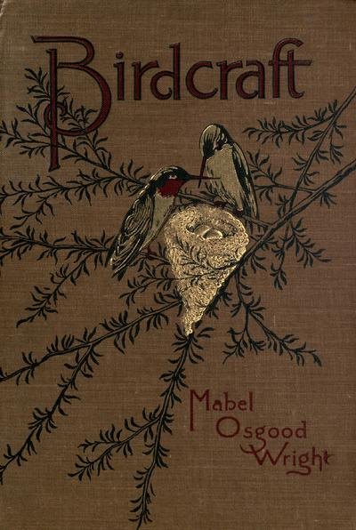 Birdcraft : a field book of two hundred song, game, and water birds / by Mabel Osgood Wright ... ; with eighty full-page plates by Louis Agassiz Fuertes.