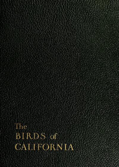 The birds of California : a complete, scientific and popular account of the 580 species and subspecies of birds found in the state /