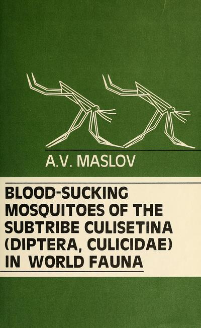 Image from object titled Blood-sucking mosquitoes of the subtribe Culisetina (Diptera, Culicidae) in world fauna / A.V. Maslov ; scientific editor Ronald A. Ward.; Krovososushchie komary podtriby Culisetina (Diptera, Culicidae) mirovoi fauny.