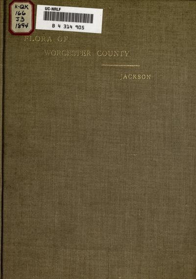 A catalogue of the phaenogamous and vascular cryptogamous plants of Worcester County, Masachusetts.