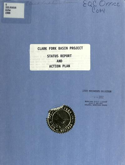 Clark Fork Basin Project status report and action plan / prepared by Howard E. Johnson, [and] Carole L. Schmidt.
