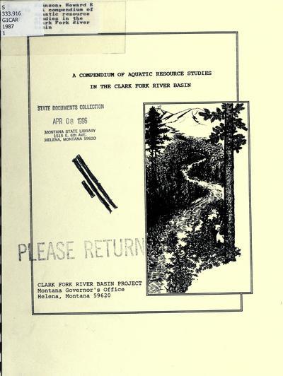 A compendium of aquatic resource studies in the Clark Fork River basin / prepared by Howard E. Johnson.
