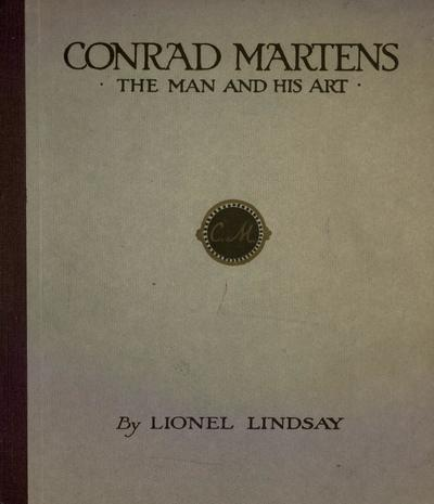 Conrad Martens : the man and his art / by Lionel Lindsay.