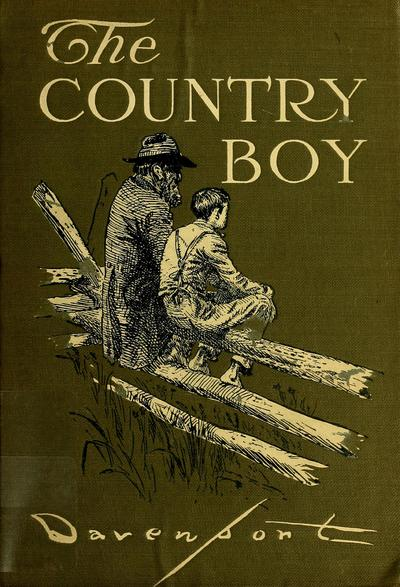 The country boy : the story of his own early life / by Homer Davenport ... embellished with sixty-two illustrations made from his original drawings.