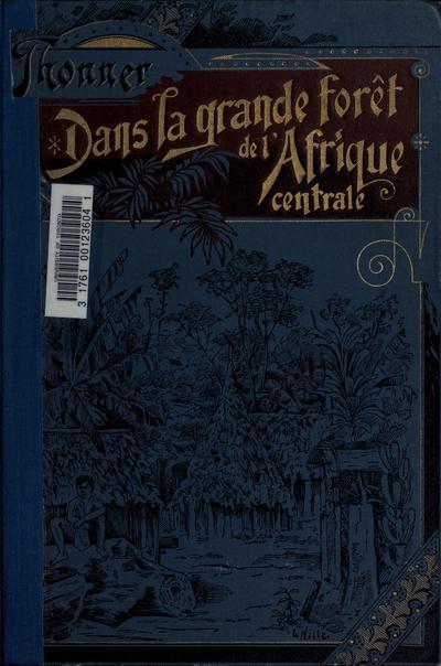 Image from object titled Dans la grande forêt d l'Afrique centrale. Mon voyage au Congo et a la Mongala en 1896.