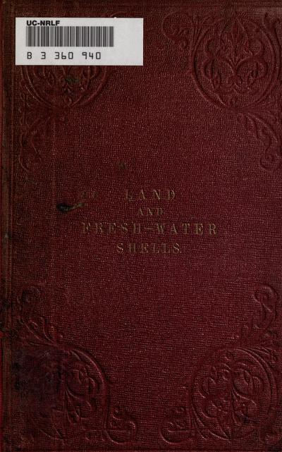 A descriptive manual of British land and fresh water shells, containing descriptions and figures of all the species, by Dixon and Watson.