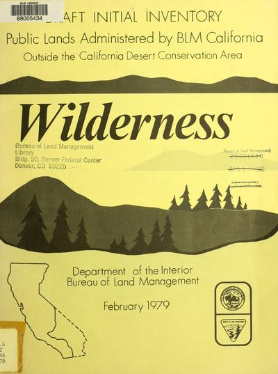 Image from object titled Draft initial wilderness inventory : Public lands administered by California state office except the California Desert Conservation Area.