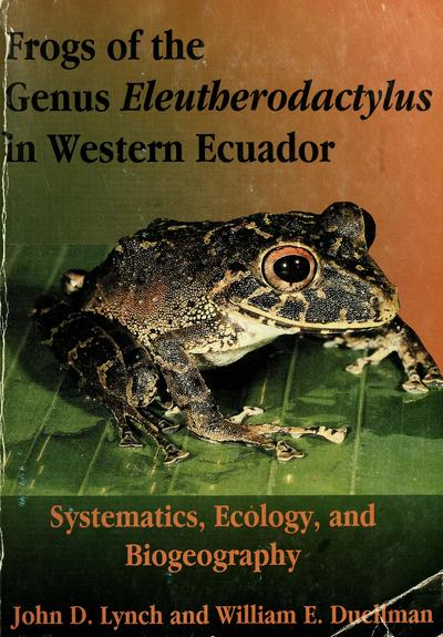 Image from object titled Frogs of the genus Eleutherodactylus (Leptodactylidae) in western Ecuador : systematics, ecology, and biogeography / John D. Lynch, William E. Duellman.; Eleutherodactylus in western Ecuador