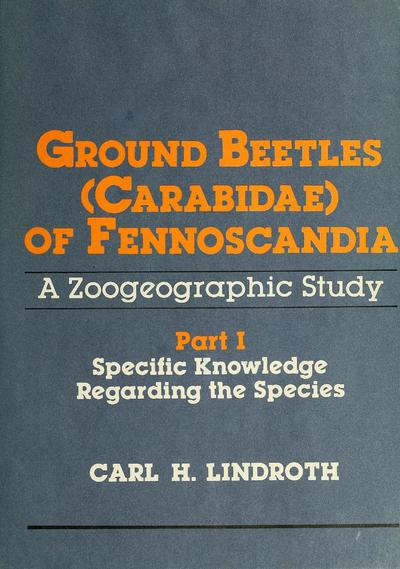 Image from object titled Ground beetles (Carabidae) of Fennoscandia : a zoogeographic study / by Carl H. Lindroth ; Joachim Adis, scientific editor.; Fennoskandischen Carabidae.