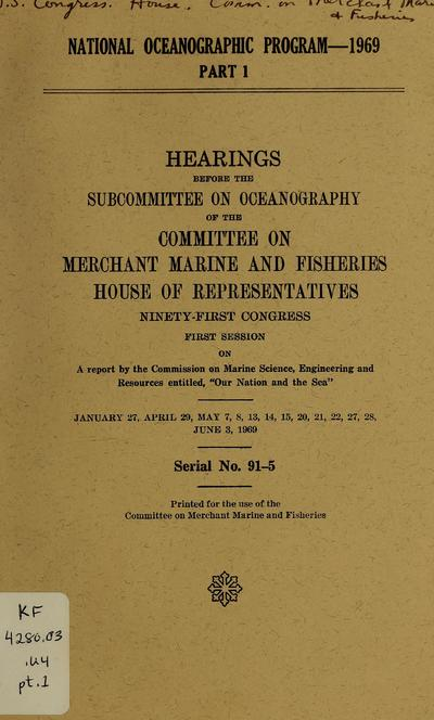 Hearings before the Subcommittee on Oceanography of the Committee on Merchant Marine and Fisheries, House of Representatives.
