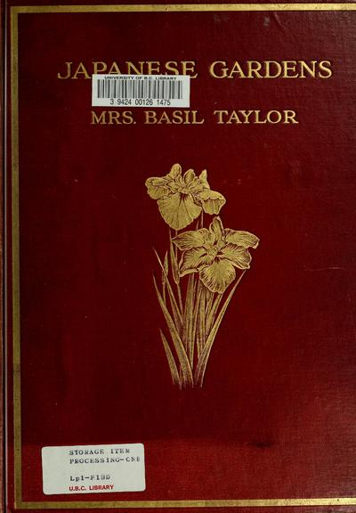 Japanese gardens, by Mrs. Basil Taylour (Harriet Osgood) with twenty-eight pictures in colour by Walter Tyndale, R.I.
