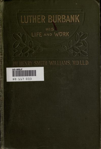 Luther Burbank, his life and work,