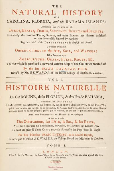 The natural history of Carolina, Florida, and the Bahama Islands: containing the figures of birds, beasts, fishes, serpents, insects, and plants: particulary the forest-trees, shrubs, and other plants, not hitherto...