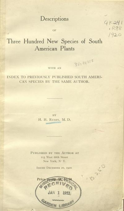 Image from object titled Descriptions of three hundred new species of South American plants :with an index to previously published South American species by the same author /by H.H. Rusby.; Descr. S. Amer. Pl.