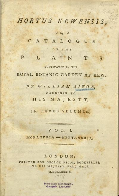 Hortus Kewensis, or, A catalogue of the plants cultivated in the Royal Botanic Garden at Kew /by William Aiton ...