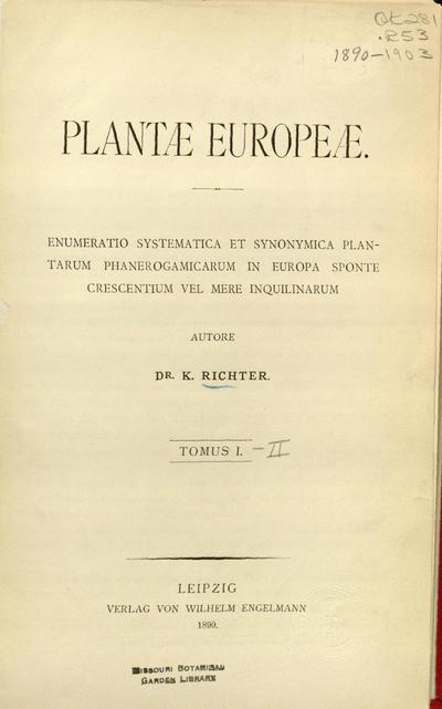 Plantae Europeae.Enumeratio systematica et synonymica plantarum phaenerogamicarum in Europa sponte crescentium vel mere inquilinarum /autore K. Richter.; Pl. Eur.