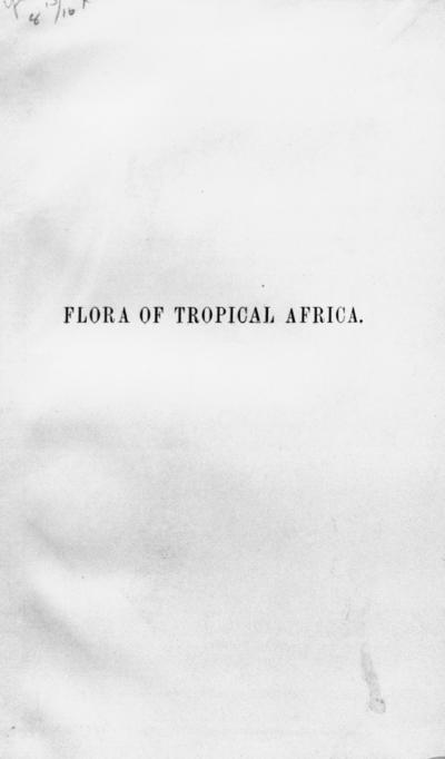 Flora of tropical Africa /by Daniel Oliver ... assisted by other botanists.
