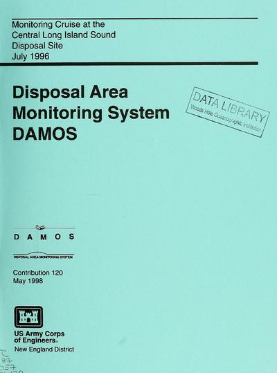Monitoring cruise at the Central Long Island Sound Disposal Site, July 1996 / submitted to Regulatory Branch, New England District, U.S. Army Corps of Engineers ; submitted by Science Applications International Corporation...