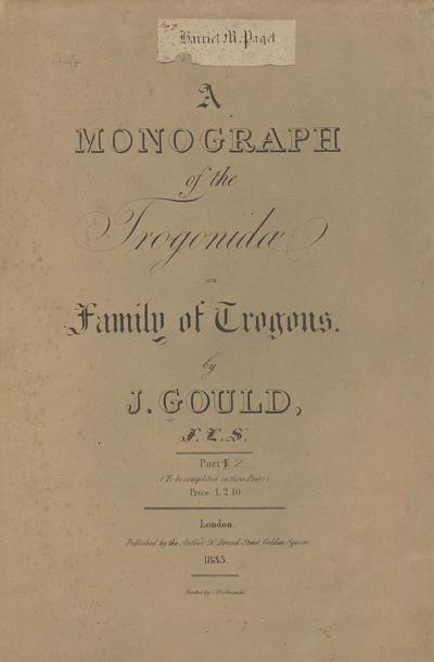 A monograph of the Trogonidae, or family of trogons /