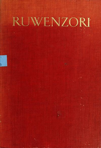 Ruwenzori; an account of the expedition of Prince Luigi Amedeo of Savoy, duke of Abruzzi, by Filippo de Filippi. With a preface by H.R.H. the Duke of the Abruzzi.