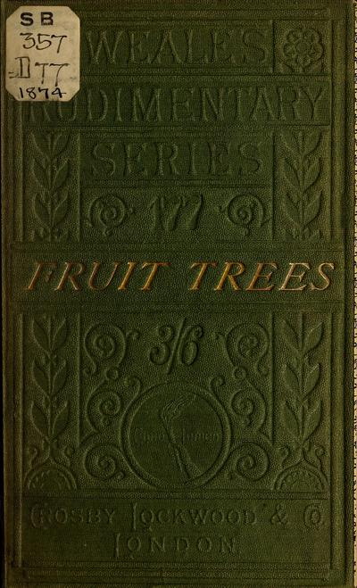 Image from object titled The scientific and profitable culture of fruit trees, including choice of trees, planting, grafting, training, restoration of unfruitful trees, gathering and preservation of fruit, etc.