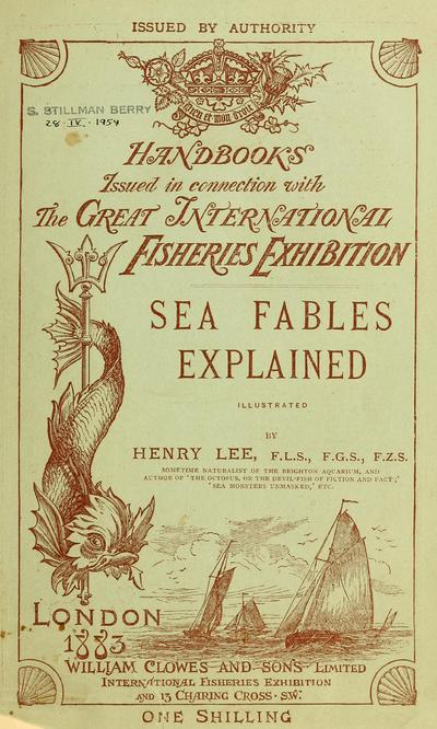 Sea fables explained / by Henry Lee.