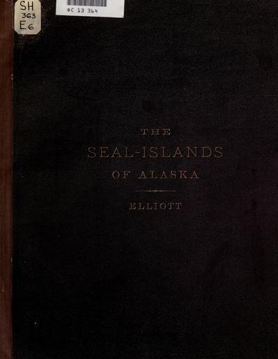 The seal-islands of Alaska / by Henry W. Elliott.