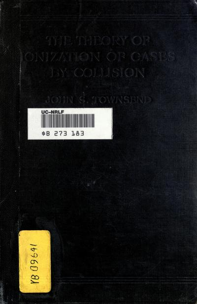 The theory of ionization of gases by collision by John S. Townsend.