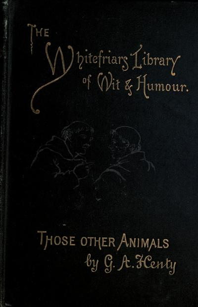 Those other animals / by G.A. Henty ; and twenty-two illustrations by Harrison Weir.